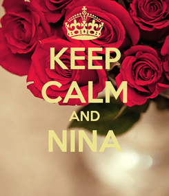 Poster: KEEP CALM AND NINA