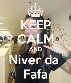 Poster: KEEP CALM AND Niver da  Fafa