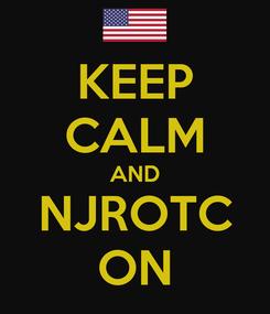 Poster: KEEP CALM AND NJROTC ON