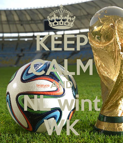 Poster: KEEP CALM AND NL wint WK