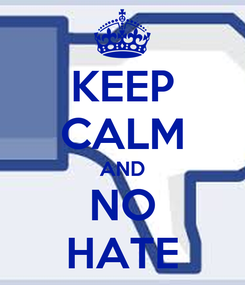 Poster: KEEP CALM AND NO HATE