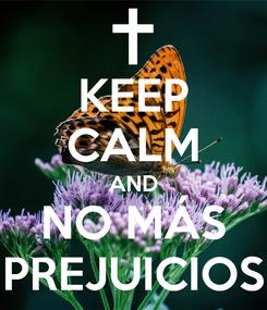 Poster: KEEP CALM AND NO MÁS PREJUICIOS
