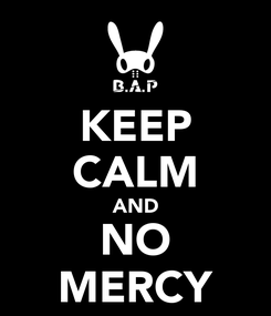 Poster: KEEP CALM AND NO MERCY