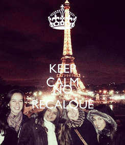Poster: KEEP CALM AND NO RECALQUE