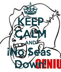 Poster: KEEP CALM AND ¡No Seas  Down!