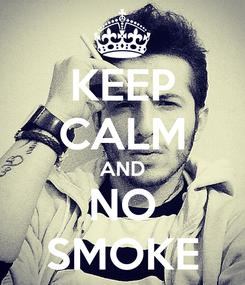 Poster: KEEP CALM AND NO SMOKE