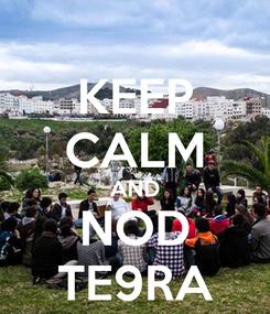 Poster: KEEP CALM AND NOD TE9RA