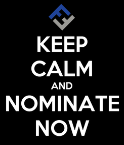 Poster: KEEP CALM AND NOMINATE NOW