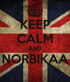 Poster: KEEP CALM AND NORBIKAA