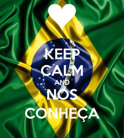 Poster: KEEP CALM AND NOS CONHEÇA