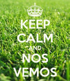 Poster: KEEP CALM AND NOS VEMOS