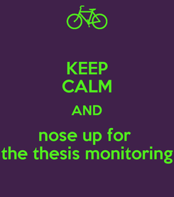 Poster: KEEP CALM AND nose up for  the thesis monitoring