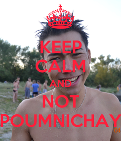 Poster: KEEP CALM AND NOT POUMNICHAY