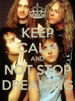 Poster: KEEP CALM AND NOT STOP DREAMING
