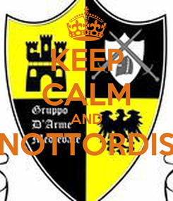 Poster: KEEP CALM AND NOTTORDIS