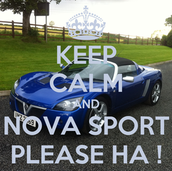 Poster: KEEP CALM AND NOVA SPORT PLEASE HA !