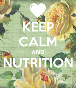 Poster: KEEP CALM AND NUTRITION