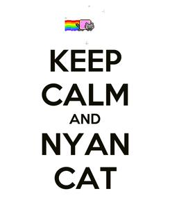 Poster: KEEP CALM AND NYAN CAT
