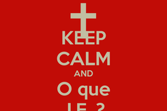 Poster: KEEP CALM AND O que J.F. ?