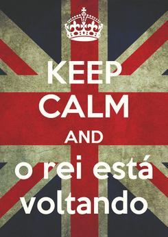 Poster: KEEP CALM AND o rei está voltando