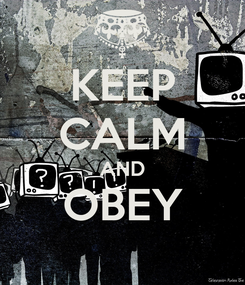 Poster: KEEP CALM AND OBEY