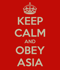 Poster: KEEP CALM AND OBEY ASIA