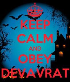 Poster: KEEP CALM AND OBEY DEVAVRAT