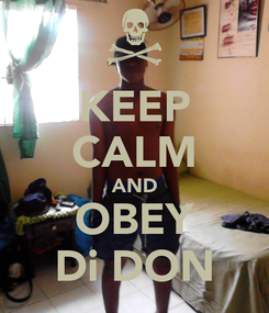 Poster: KEEP CALM AND OBEY Di DON
