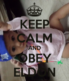 Poster: KEEP CALM AND OBEY ELDON