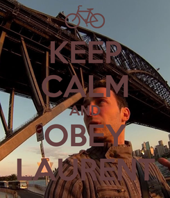 Poster: KEEP CALM AND OBEY LAURENT