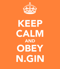 Poster: KEEP CALM AND OBEY N.GIN