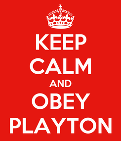 Poster: KEEP CALM AND OBEY PLAYTON