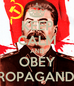 Poster: KEEP CALM AND OBEY PROPAGANDA
