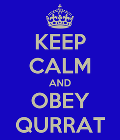 Poster: KEEP CALM AND OBEY QURRAT