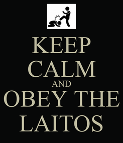 Poster: KEEP CALM AND OBEY THE LAITOS
