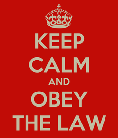 Poster: KEEP CALM AND OBEY THE LAW