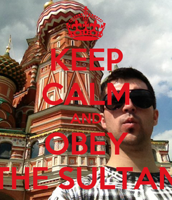 Poster: KEEP CALM AND OBEY THE SULTAN