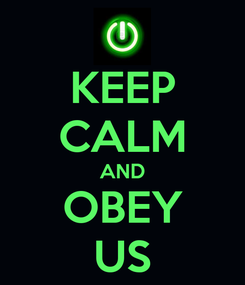 Poster: KEEP CALM AND OBEY US