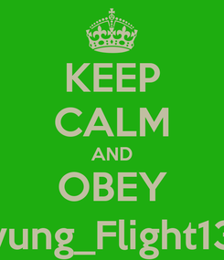 Poster: KEEP CALM AND OBEY yung_Flight13