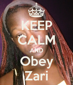 Poster: KEEP CALM AND Obey Zari