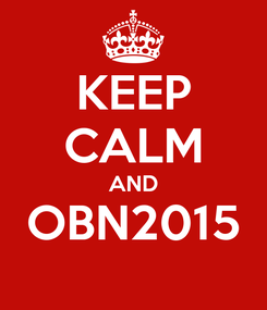 Poster: KEEP CALM AND OBN2015
