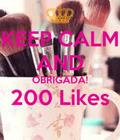 Poster: KEEP CALM AND OBRIGADA! 200 Likes