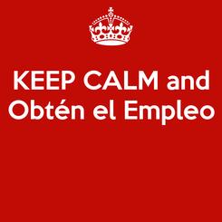 Poster: KEEP CALM and Obtén el Empleo