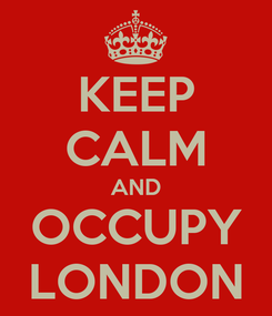Poster: KEEP CALM AND OCCUPY LONDON
