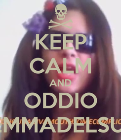 Poster: KEEP CALM AND ODDIO GEMMADELSUD