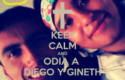 Poster: KEEP CALM AND ODIA A  DIEGO Y GINETH
