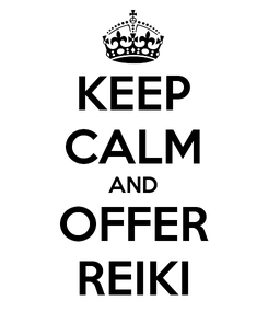 Poster: KEEP CALM AND OFFER REIKI