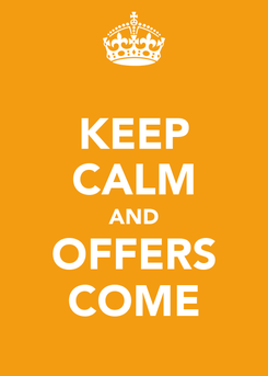 Poster: KEEP CALM AND OFFERS COME