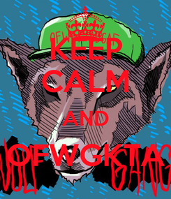 Poster: KEEP CALM AND OFWGKTA