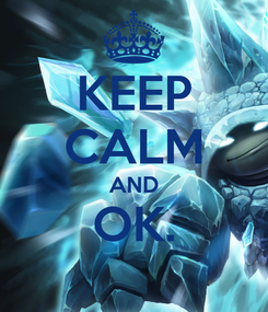 Poster: KEEP CALM AND OK.